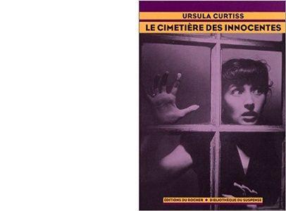 Ursula CURTISS : Le cimetière des innocentes.