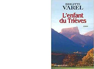 Brigitte VAREL : L'enfant du Trièves.