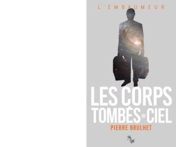 Pierre BRULHET : Les corps tombés du ciel.