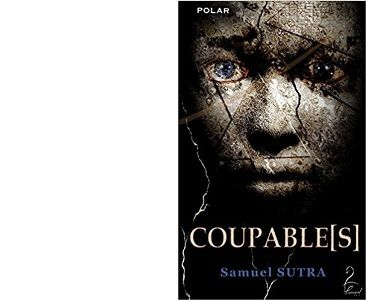 Samuel SUTRA : Coupable(s).