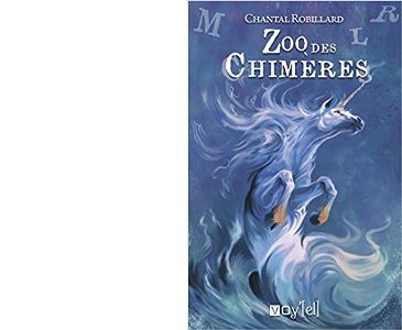Chantal ROBILLARD : Zoo des chimères.