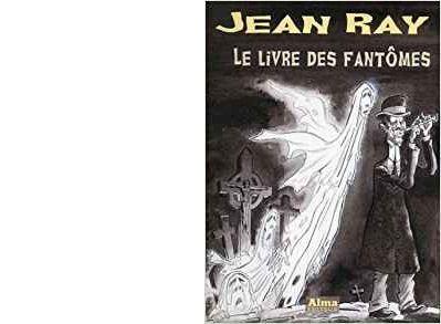 Jean RAY : Le livre des fantômes.