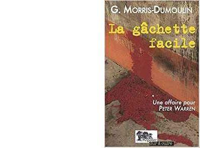 G. MORRIS-DUMOULIN : La gâchette facile.