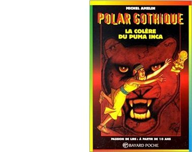 Michel AMELIN : La colère du Puma Inca.
