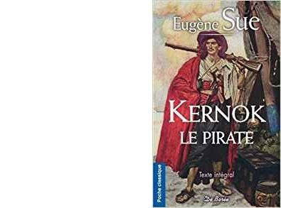 Eugène SUE : Kernok le pirate.
