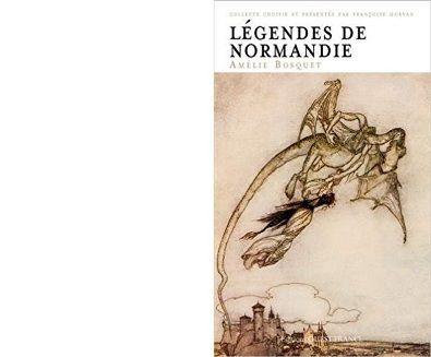 Amélie BOSQUET : Légendes de Normandie.