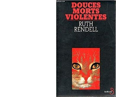Ruth RENDELL : Douces morts violentes
