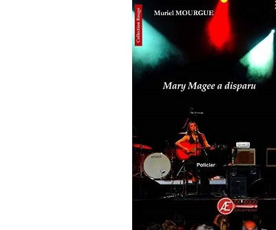 Muriel MOURGUE : Mary Magee a disparu.
