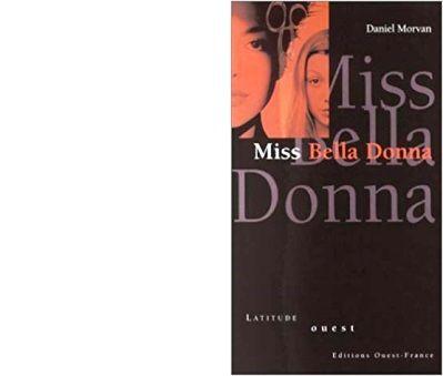 Daniel MORVAN : Miss Bella Donna.