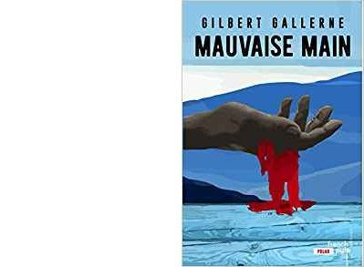 Gilbert GALLERNE : Mauvaise main.