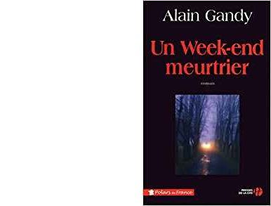 Alain GANDY : Un week-end meurtrier.