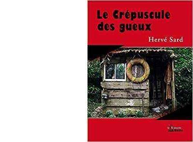 Hervé SARD : Le crépuscule des Gueux.