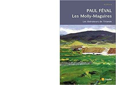 Paul FEVAL : Les Molly-Maguires.