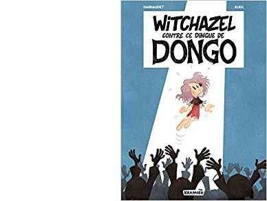 DARNAUDET & ELRIC : Witchazel contre ce dingue de Dongo.