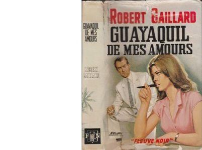 Robert GAILLARD : Guayaquil de mes amours.