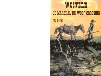 Ray HOGAN : Le marshal de Wolf Crossing