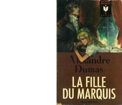 Alexandre DUMAS : La fille du marquis.