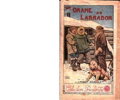 Ernest ANDOLLY : Un drame au Labrador.