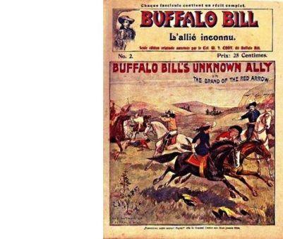 BUFFALO Bill : L'allié inconnu de Buffalo Bill ou La flèche de feu.
