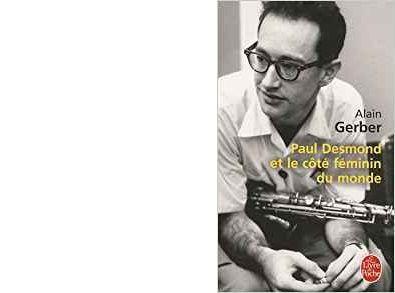 Alain GERBER : Paul Desmond et le côté féminin du monde.