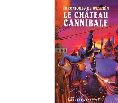 Laurent GENEFORT : Le château cannibale.