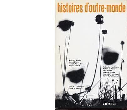 Histoires d'Outre-monde. Sélection de textes choisis, présentés et traduits par Jacques Papy.