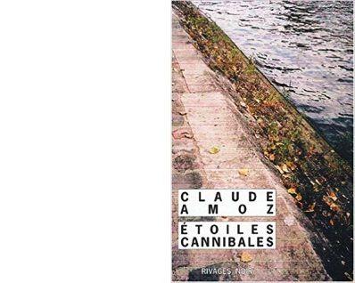 Claude AMOZ : Etoiles Cannibales.