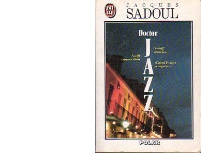 Jacques SADOUL : Doctor Jazz.
