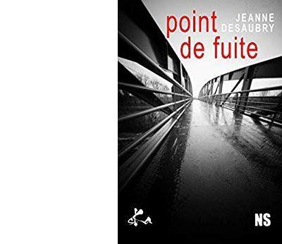 Jeanne DESAUBRY : Point de fuite.