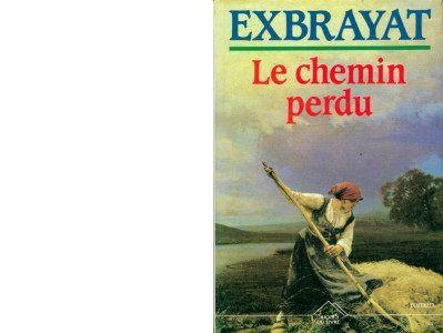 Charles EXBRAYAT : Le chemin perdu.
