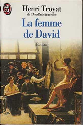 Henri TROYAT : La femme de David.