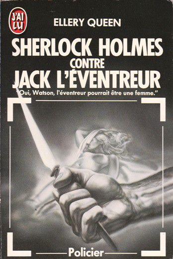 Ellery QUEEN : Sherlock Holmes contre Jack l'Eventreur
