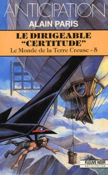 Alain PARIS : Le dirigeable Certitude.