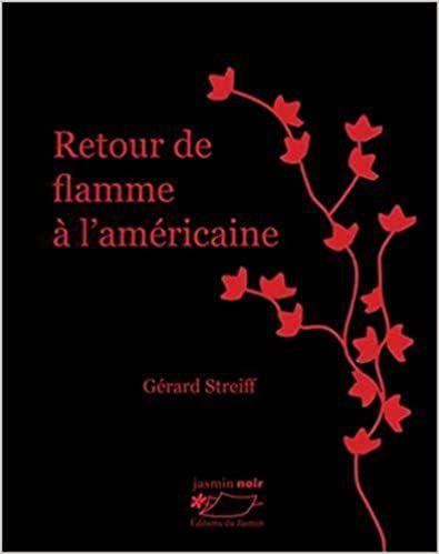 Première édition sous le titre Retour de flamme à l'américaine. Editions du Jasmin. Parution 15 avril 2015.