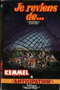 KEMMEL : Je reviens de… (L'incroyable aventure).