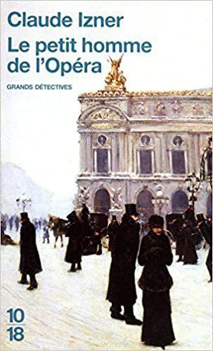 Claude IZNER : Le petit homme de l'Opéra.
