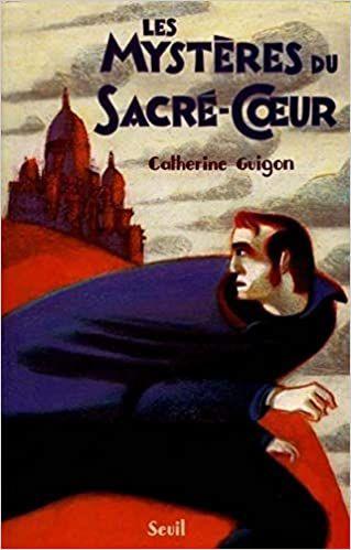 Catherine GUIGON : Les mystères du Sacré-Cœur. Première partie : Les vignes de la République.
