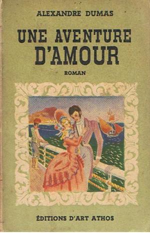 Alexandre DUMAS : Une aventure d'amour.