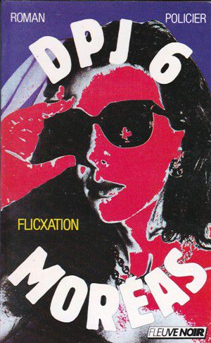 Georges MOREAS : Flicxation.