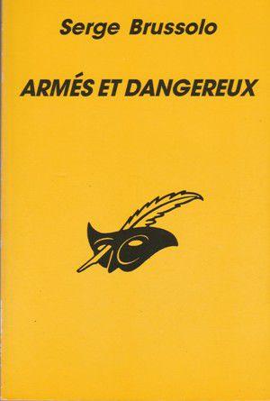 Serge BRUSSOLO : Armés et dangereux.