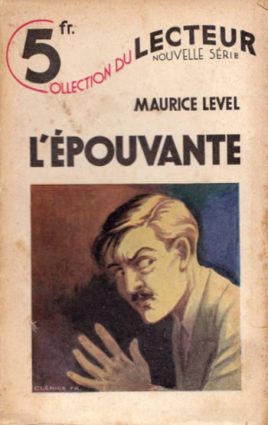 Maurice LEVEL : L'épouvante.