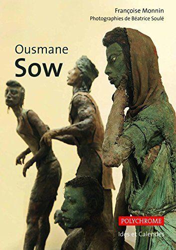 L'un des derniers ouvrages parus sur Ousmane Sow en 2014 signé par Françoise Monnin (Auteur) et Béatrice Soulé (Photographies).Editions Ides et Calendes, 12 x 17 cm, 120 pages dont 40 illustrées en couleur, 24 euros.