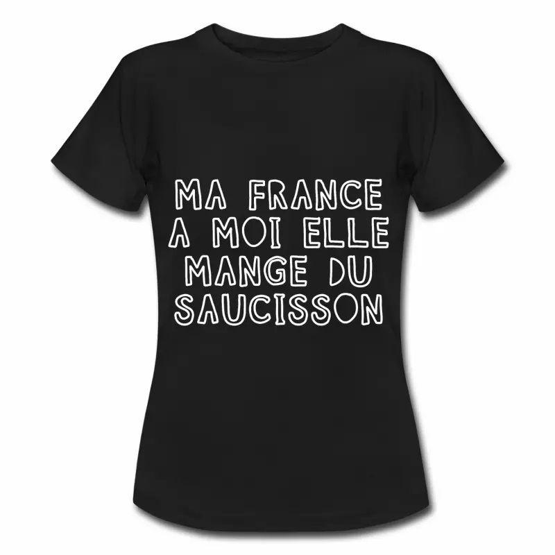 T shirt France Humour Ma France mange du saucisson ENR