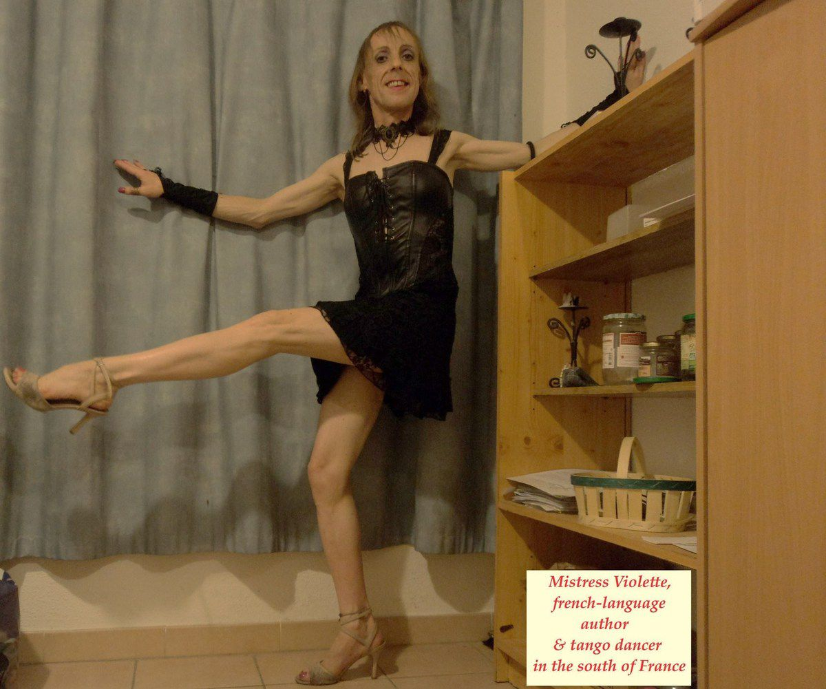 Mistress Violette goth-T-girl looks for master, meeting with french-language author tango pinky dancer south of France