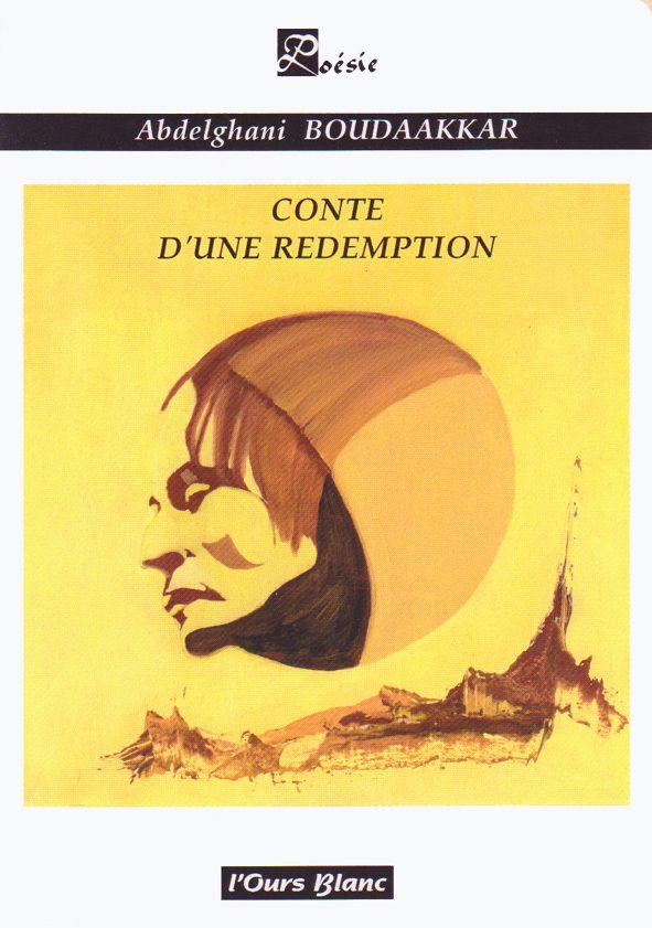 """""""Conte d'une rédemption"""" de Abdelghani Boudaakkar"""