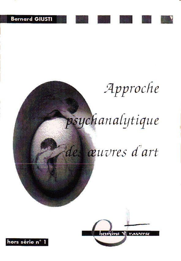 """""""Approche psychanalytique des œuvres d'art"""" de Bernard Giusti"""