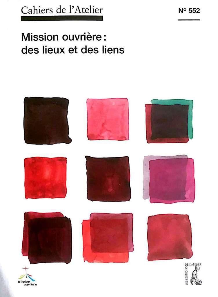 Cahiers de l'Atelier n°552 / Mission ouvrière : des lieux et des liens