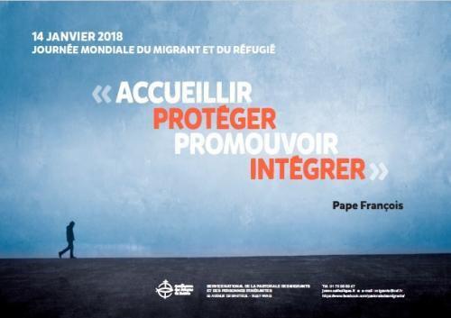 """Le 14 janvier 2018, l'Eglise universelle célèbre la 104ème  Journée Mondiale du Migrant et du Réfugié.  Le pape François a choisi quatre verbes pour guider notre réflexion et nos actions :   """" Accueillir, protéger, promouvoir et intégrer les migrants et les réfugiés """"."""