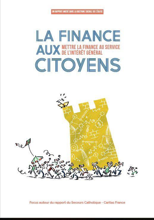 """Secours Catholique : Rapport """" La finance aux citoyens """", réformer le système financier pour assurer la transition écologique"""