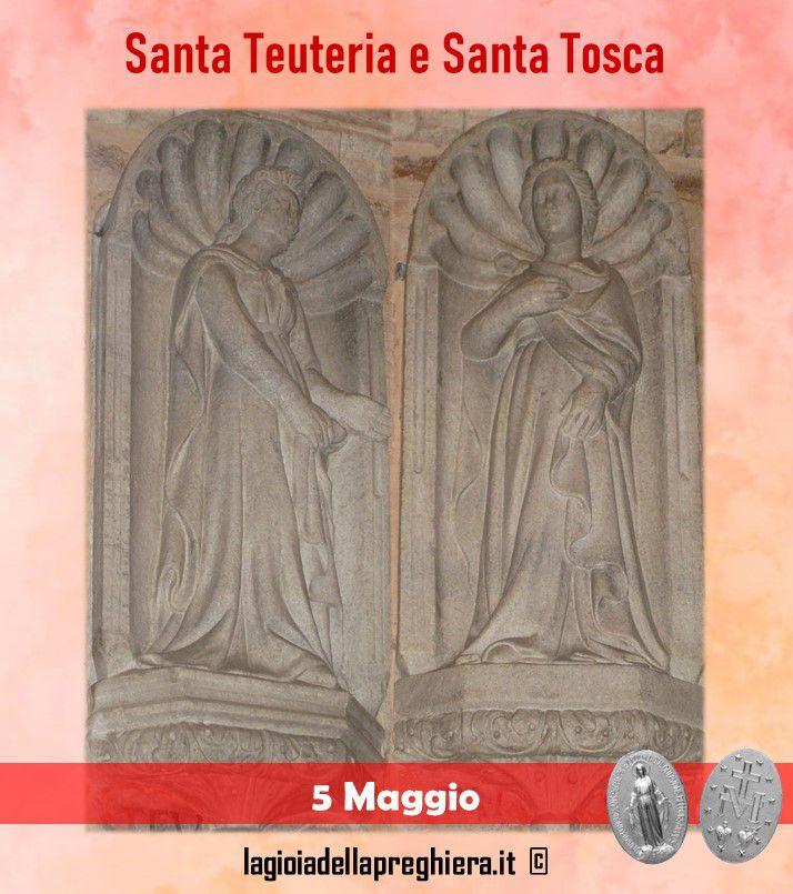 5 Maggio - Santa Tosca e Santa Teuteria - Inno, preghiere e vita